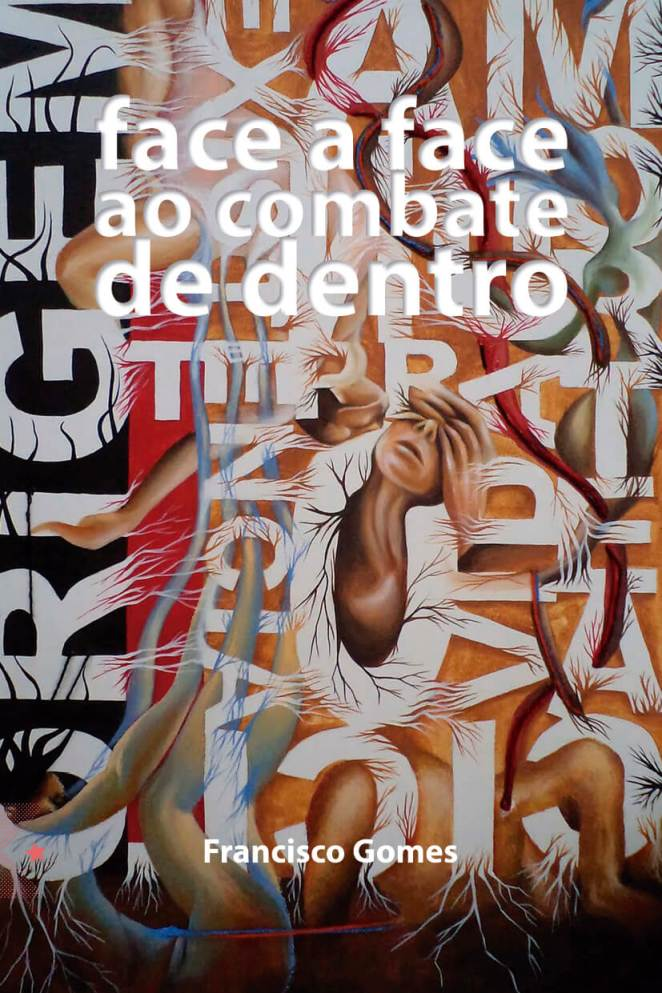 Face a face ao combate de dentro, de Francisco Gomes