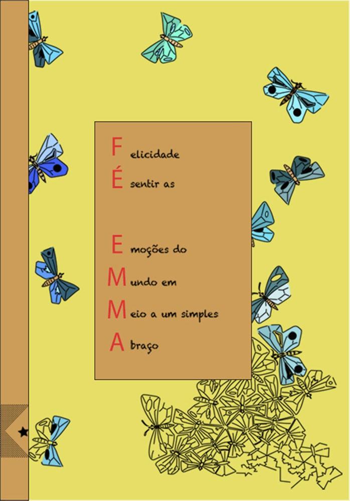 Fé Emma: Felicidade é sentir as emoções do mundo em meio a um simples abraço, de Fé Emma