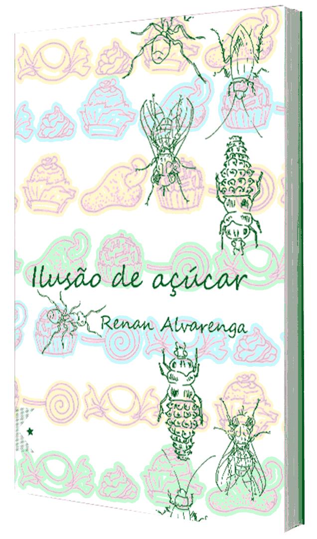 Ilusão de açúcar, de Renan Alvarenga