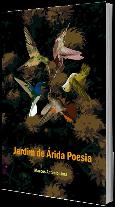 Jardim de Árida Poesia, de Marcos Antônio de Lima