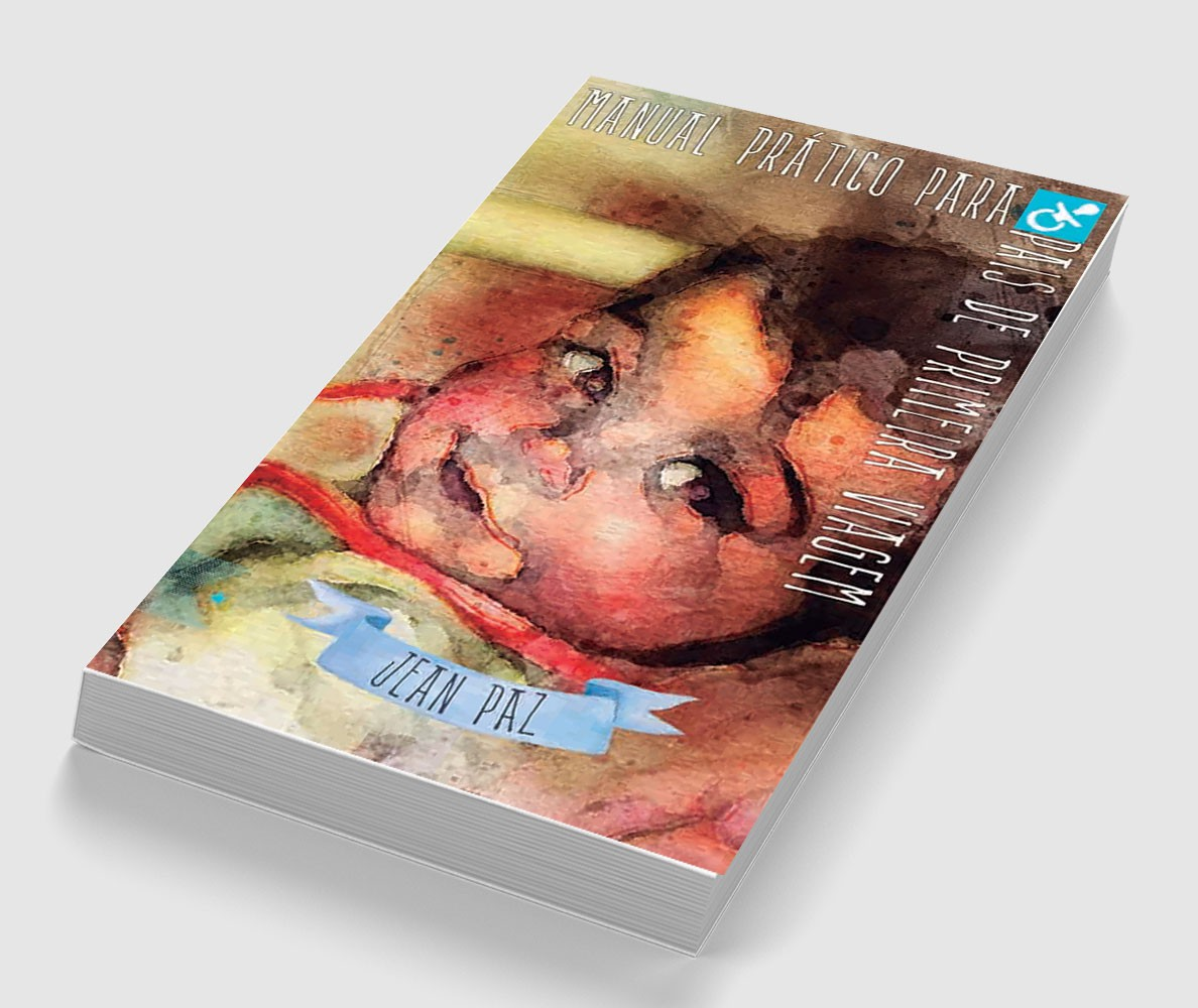 Manual Prático para Pais de Primeira viagem, de Jean Paz - Pré-venda