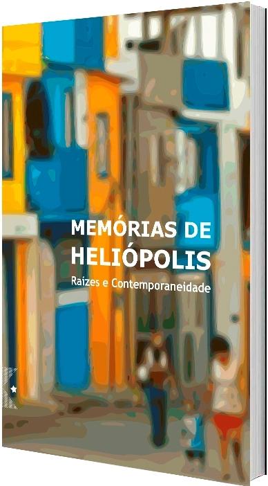 Memórias de Heliópolis, de Arlete Persoli e Marília Santis: Orgs.