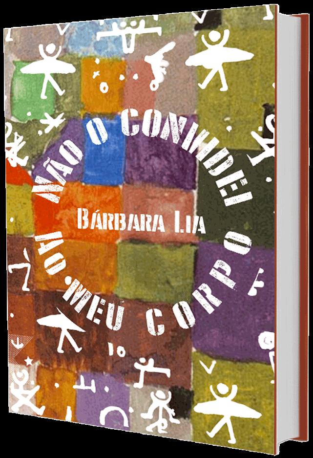 Não o convidei ao meu corpo, Bárbara Lia