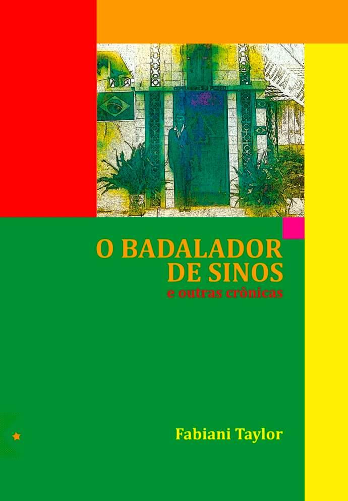 O Badalador de Sinos e Outras Crônicas, de Fabiani Taylor