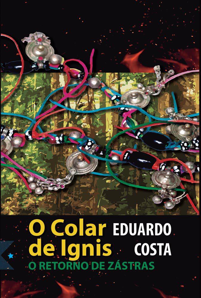 O Colar de Ignis: O retorno de Zástras, de Eduardo Costa