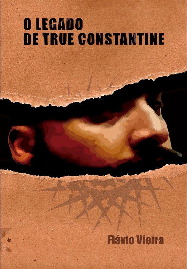 O Legado de True Constantine, de Flávio Vieira