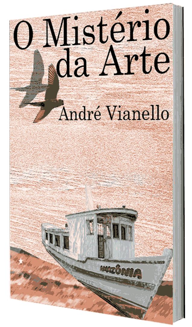 O mistério da Arte, de André Vianello