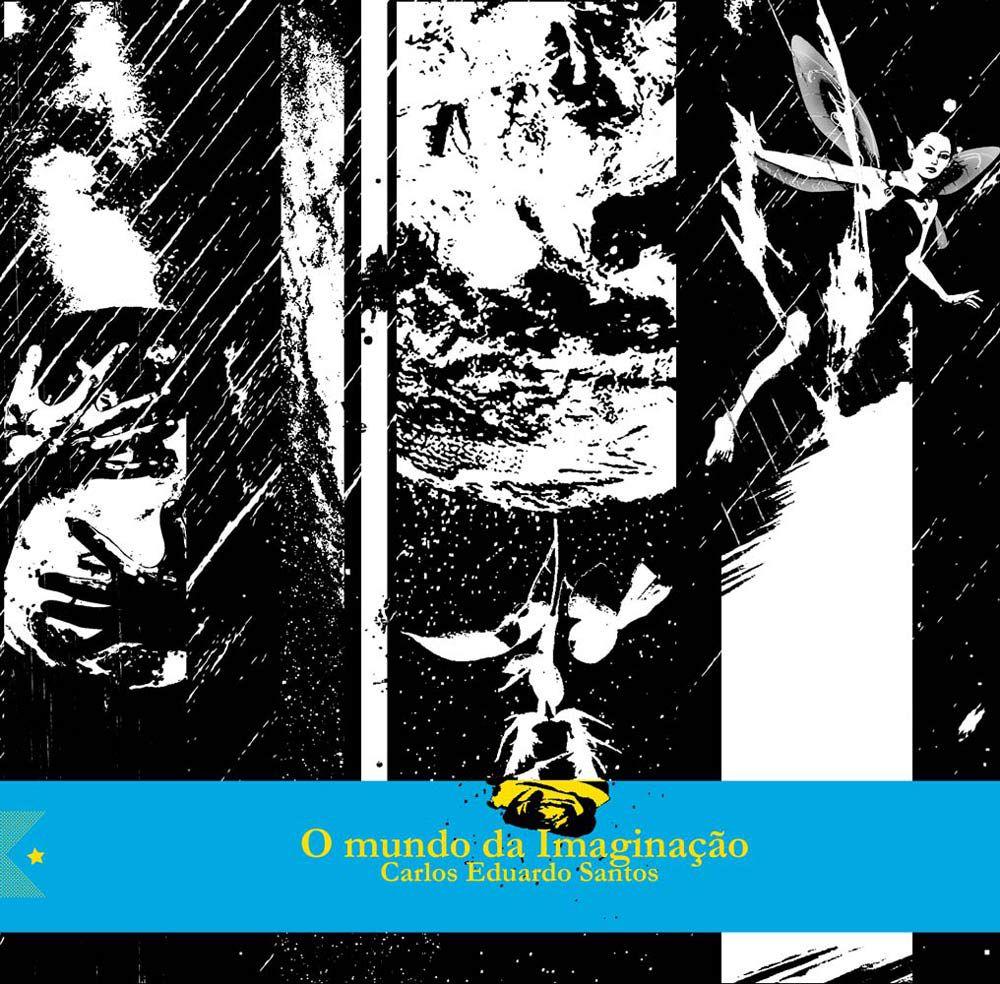 O mundo da Imaginação, de Carlos Eduardo Santos