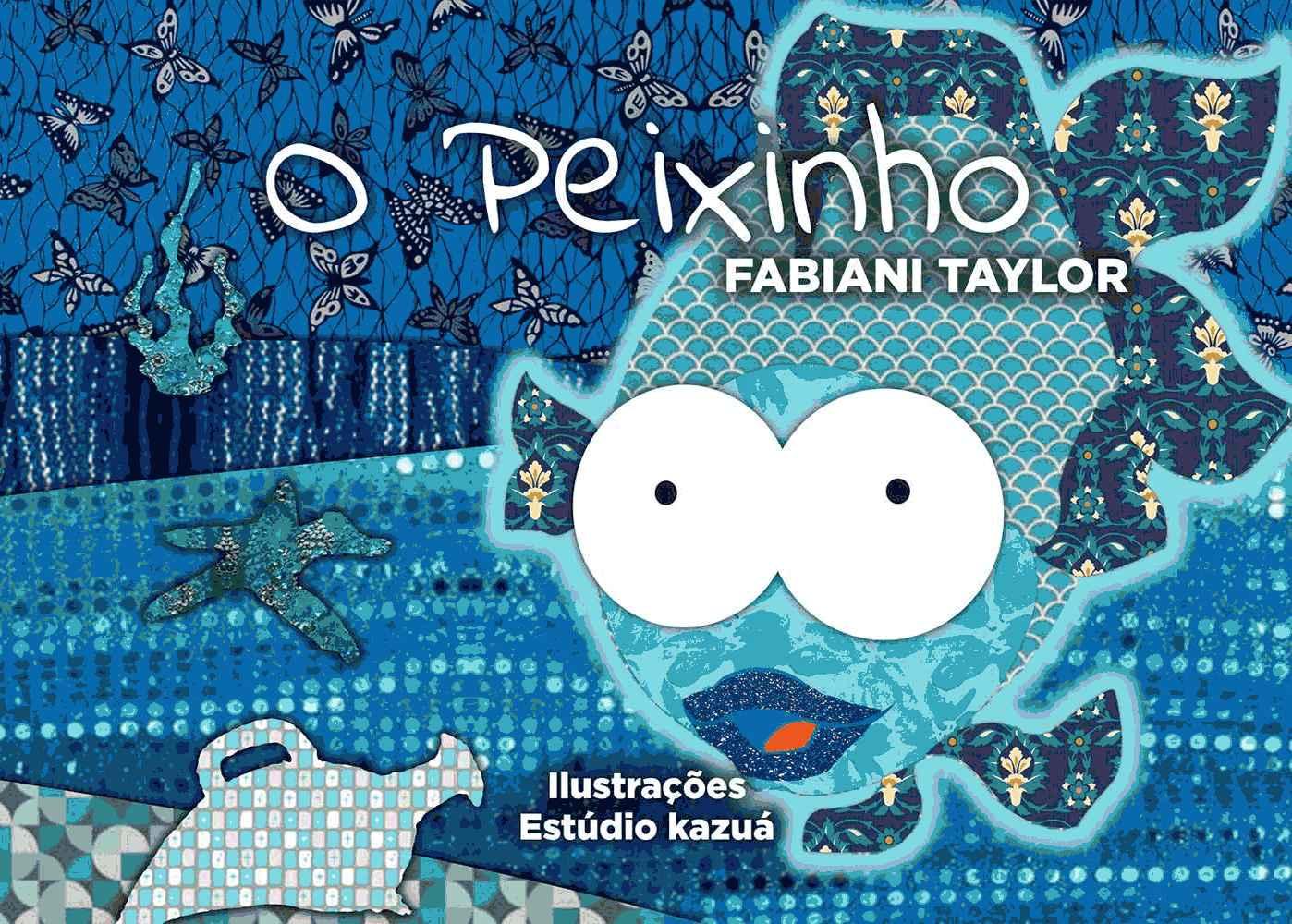 O Peixinho, de Fabiani Taylor