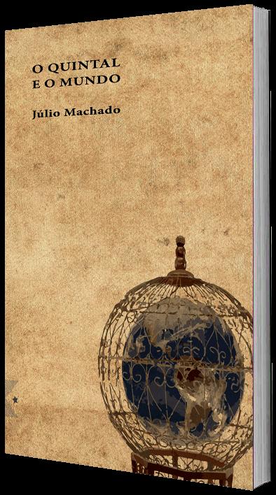 O Quintal e o Mundo, de Júlio Machado