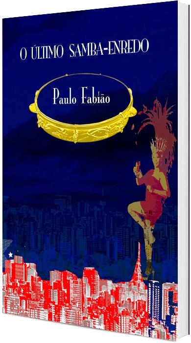 O Último Samba-enredo, de Paulo Fabião