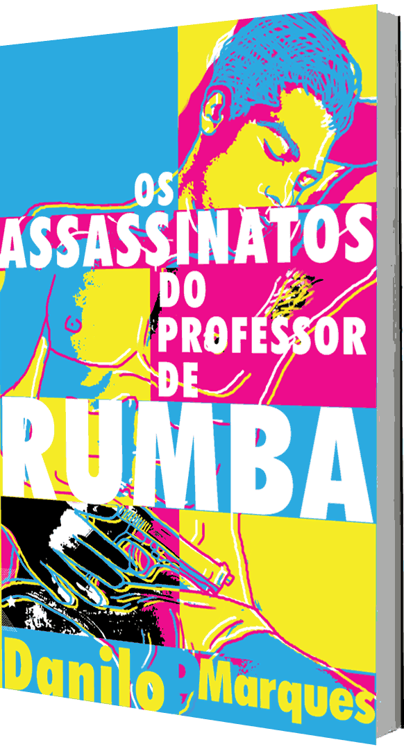 Os Assassinatos do Professor de Rumba, de Danilo P Marques