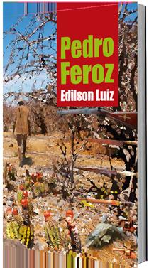 Pedro Feroz, de Edilson Luiz