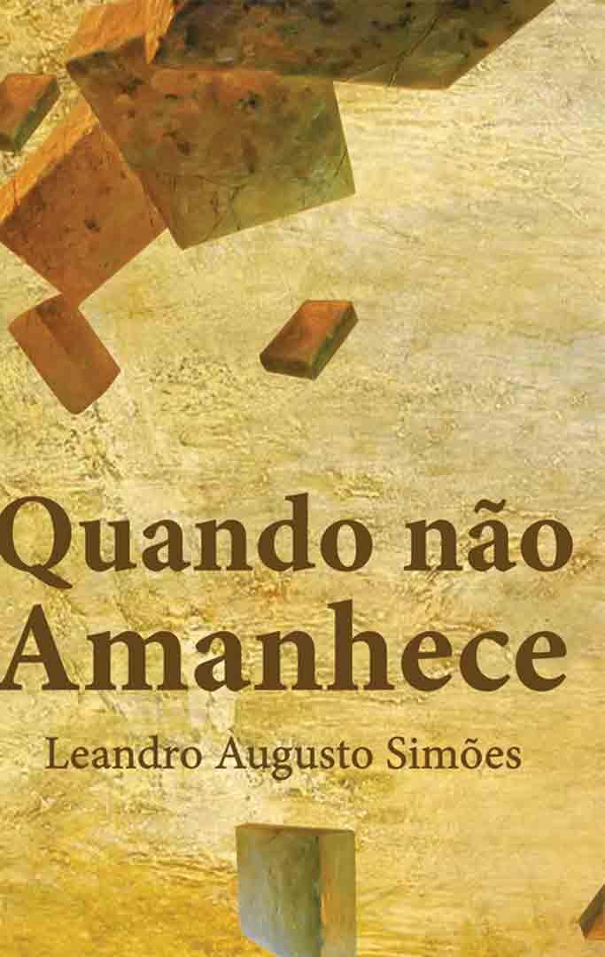 Quando não amanhece, de Leandro Augusto Simões