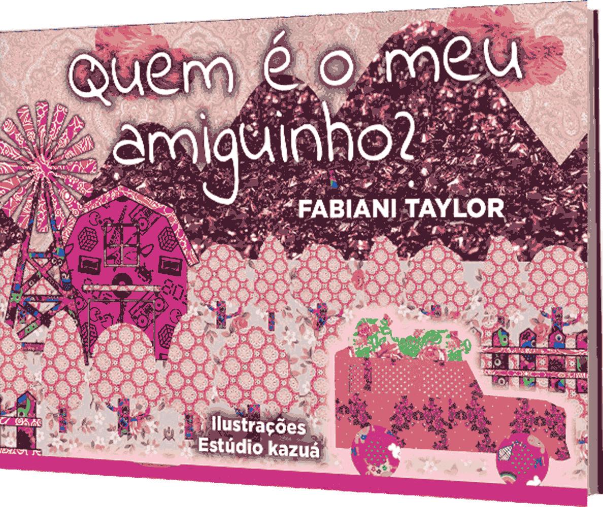 Quem é meu amiguinho?, de Fabiani Taylor