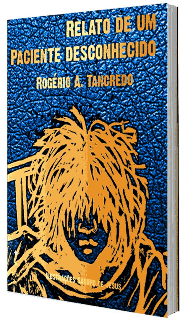 Relato de um paciente desconhecido, de Rogério A. Tancredo