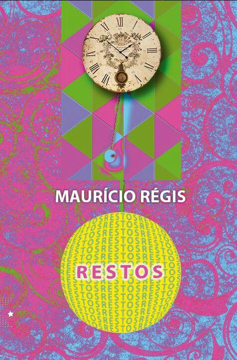 Restos, de Maurício Régis
