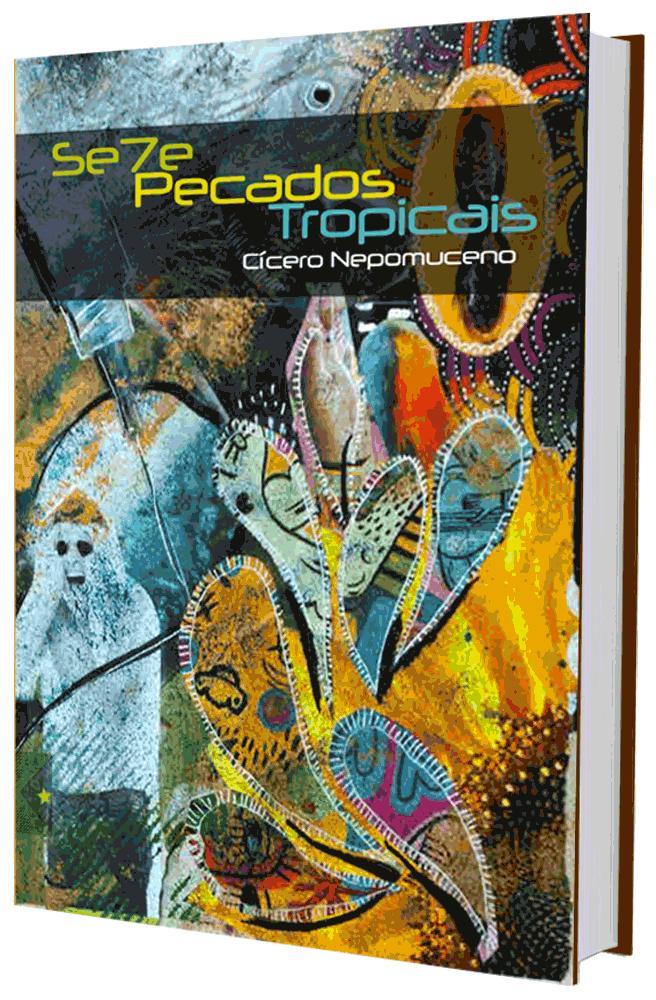 Se7e Pecados Tropicais, de Cícero Nepomuceno