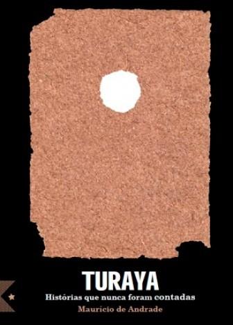 Turaya, Histórias que Nunca Foram Contadas, de Maurício de Andrade