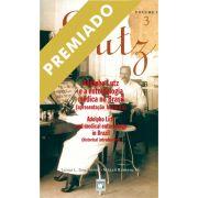 Adolpho Lutz: Adolpho Lutz e a Entomologia Médica no Brasil (apresentação histórica) (Volume 2 - Livro 3)