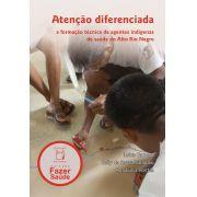 Atenção diferenciada: a formação técnica de agentes indígenas de saúde do Alto Rio Negro