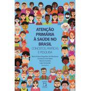 Atenção Primária à Saúde no Brasil: conceitos, práticas e pesquisa