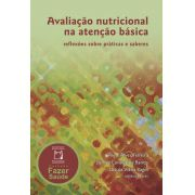 Avaliação nutricional na atenção básica reflexões sobre práticas e saberes