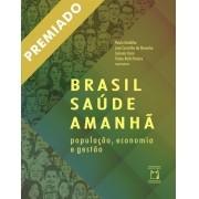 Brasil Saúde Amanhã: população, economia e gestão