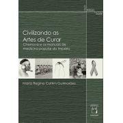 Civilizando as Artes de Curar: Chernoviz e os manuais de medicina popular do Império