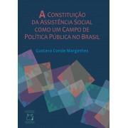 Constituição da Assistência Social como um Campo de Política Pública no Brasil, A