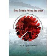 Ecologia Política dos Riscos: princípios para integrarmos o local e o global na promoção da saúde e da justiça ambiental, Uma