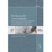 Em Busca da Comunidade: ciências sociais, desenvolvimento rural e diplomacia cultural nas relações Brasil-EUA (1930-1950)