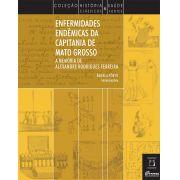 Enfermidades Endêmicas da Capitania de Mato Grosso: a memória de Alexandre Rodrigues Ferreira