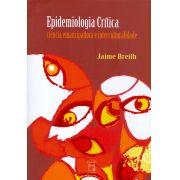 Epidemiologia Crítica: ciência emancipadora e interculturalidade