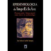Epidemiologia da Imprecisão: processo saúde/doença mental como objeto da epidemiologia