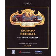 Erário Mineral - Luís Gomes Ferreira (volumes I e II)