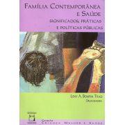 Família Contemporânea e Saúde: significados, práticas e políticas públicas