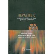 Hepatite C: aspectos críticos de uma epidemia silenciosa