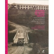 História da Saúde em Minas Gerais: instituições e patrimônio arquitetônico (1808-1958)