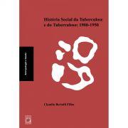 História Social da Tuberculose e do Tuberculoso: 1900-1950