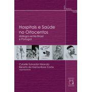 Hospitais e Saúde no Oitocentos: diálogos entre Brasil e Portugal