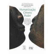 Humanização, Gênero, Poder: contribuições dos estudos de fala-em-interação para a atenção à saúde