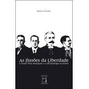 Ilusões da Liberdade: a escola Nina Rodrigues e a antropologia no Brasil, As