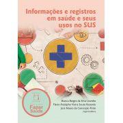 Informações e registros em saúde e seus usos no SUS