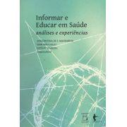 Informar e Educar em Saúde: análises e experiências