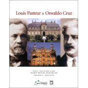 Louis Pasteur & Oswaldo Cruz: inovação e tradição em saúde (capa dura)