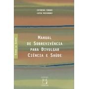 Manual de Sobrevivência para Divulgar Ciência e Saúde