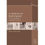 Medicina no Brasil Imperial: clima, parasitas e patologia tropical, A