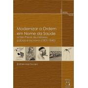 Modernizar a Ordem em Nome da Saúde: a São Paulo de militares, pobres e escravos (1805-1840)