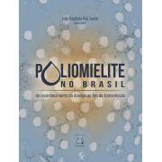 Poliomielite no Brasil: do reconhecimento da doença ao fim da transmissão